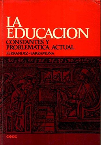 La Educacion: Constantes Y Problematica Actual: Jaime Sarramona; Adalberto