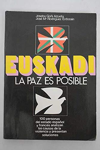 Euskadi. La paz es posible: JOSEBA GOÑI ALZUETA