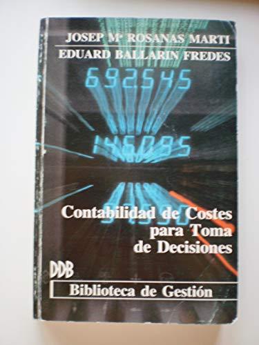 9788433006851: Contabilidad de Costes - Toma Decisiones (Spanish Edition)