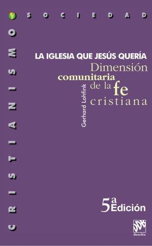 9788433006905: La Iglesia Que Jesus Quería (Cristianismo y Sociedad)