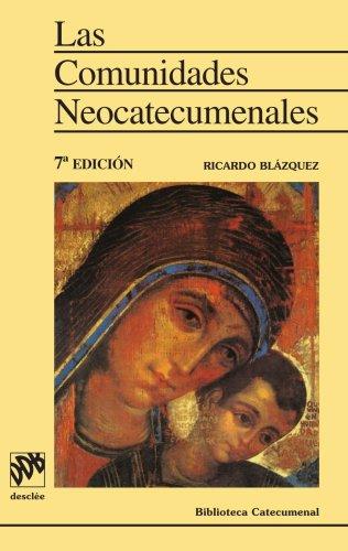 LAS COMUNIDADES NEOCATECUMENALES (Spanish Edition): Blázquez, Ricardo