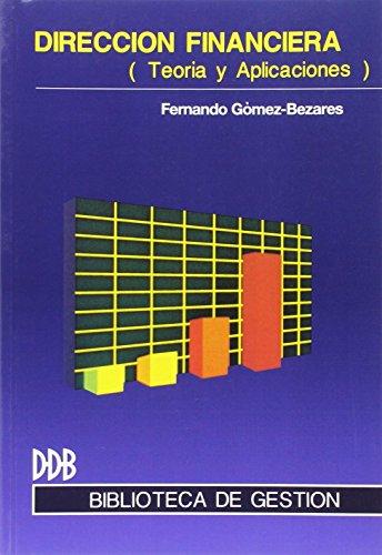 DIRECCIÓN FINANCIERA: TEORÍA Y APLICACIONES: Fernando Gómez-Bezares