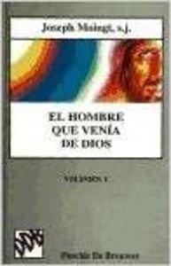 9788433010704: El hombre que venía de Dios - vol I. Jesús en la historia del discurso cristiano (Biblioteca Manual Desclée)