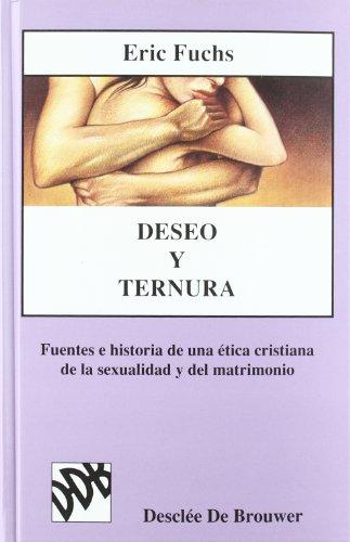 184d4fa20bd4 Deseo y ternura   fuentes e historia de una ética cristiana de la  sexualidad y del