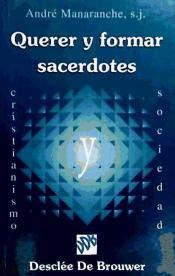 QUERER Y FORMAR SACERDOTES: MANARANCHE, ANDRE S.J.