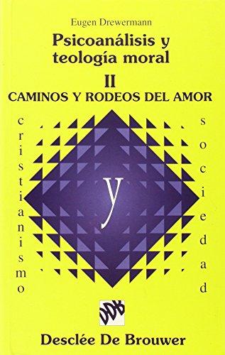 9788433011909: Psicoanálisis y teología moral - vol II. Caminos y rodeos del amor (Cristianismo y Sociedad)