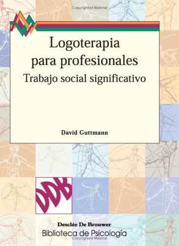 9788433012531: Logoterapia Para Profesionales (Spanish Edition)