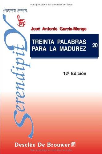 Treinta palabras para la madurez (Spanish Edition): Josà Antonio, .