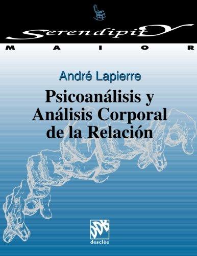 9788433012630: Psicoanálisis Y Análisis Corporal De La Relación (Serendipity) (Spanish Edition)