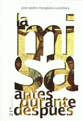 9788433013026: Misa - La - Antes, Durante y Despues (Spanish Edition)