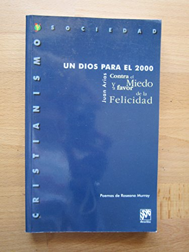 9788433013255: UN DIOS PARA EL 2000 CONTRA EL MIEDO Y A FAVOR DE LA FELICIDAD