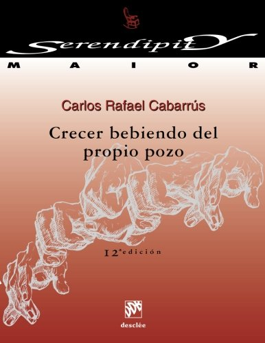 Crecer bebiendo del propio pozo.taller de crecimiento: Cabarrus, Carlos Rafael