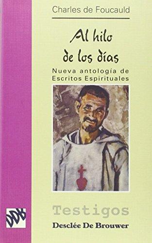 9788433013521: Al hilo de los días : nueva antología de escritos espirituales de Charles de Foucauld