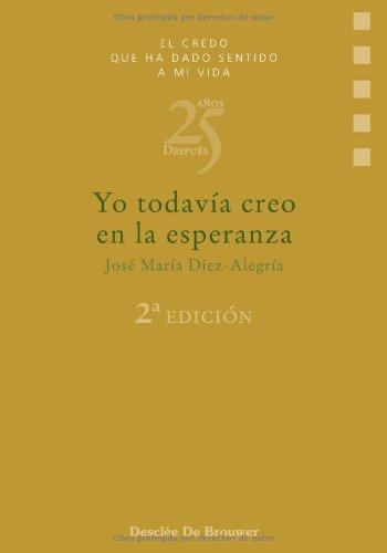 9788433013958: Yo todavía creo en la esperanza (Spanish Edition)