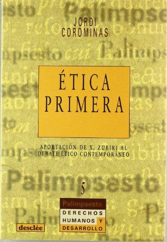 9788433014573: Ética primera. Aportación de Xabier Zubiri al debate ético contemporáneo (Palimsesto)