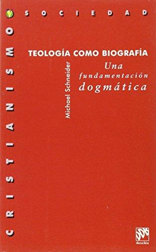 Teología como biografía : una fundamentación dogmática: Michael ...