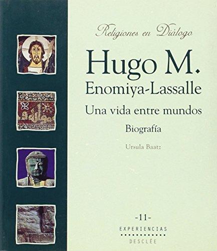 9788433015549: Hugo M. Enomiya-Lassalle. Una vida entre mundos. Biografía (Religiones en diálogo)