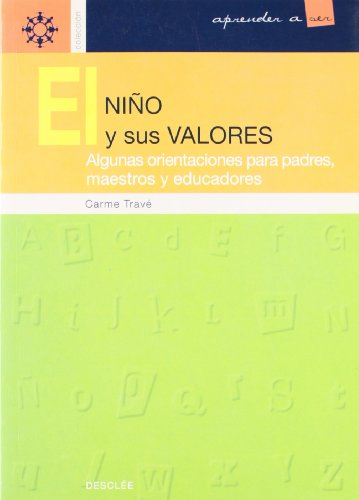 El niño y sus valores : algunas: Carme Travé Ferrer
