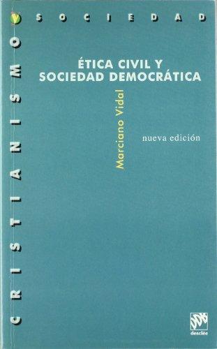 ÉTICA CIVIL Y SOCIEDAD DEMOCRÁTICA: Marciano VIDAL