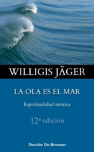 9788433016713: La Ola Es el Mar: Espiritualidad Mistica (Caminos Desclee) (Spanish Edition)