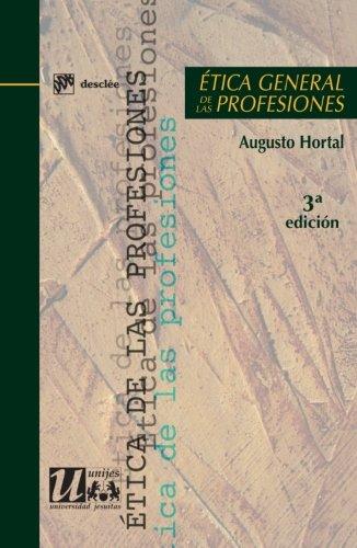 ÉTICA GENERAL DE LAS PROFESIONES.3 ED.: HORTAL ALONSO, AUGUSTO