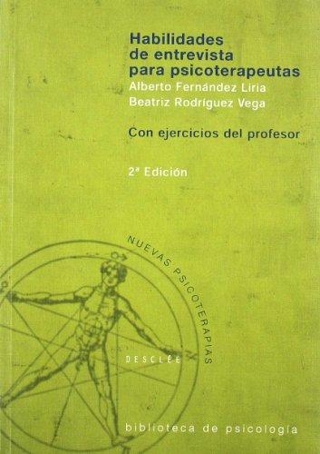 Habilidades de entrevistas para psicoterapeutas - Fernández Liria, Alberto; Rodríguez Vega, Beatriz