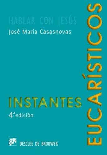 Instantes eucarísticos: Casasnovas Despujol, José