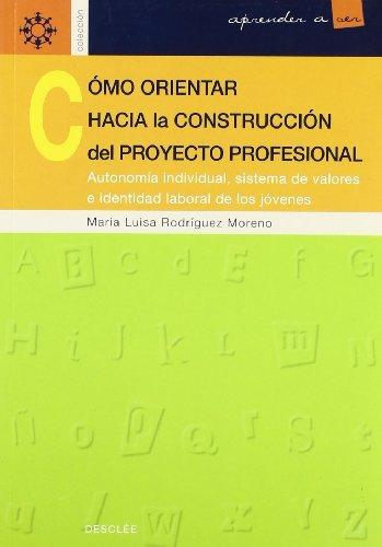 9788433018151: Cómo Orientar Hacia La Construcción Del Proyecto Profesional