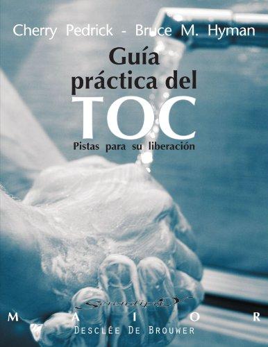 Guía práctica del trastorno obsesivo compulsivo : Bruce M. Hyman,