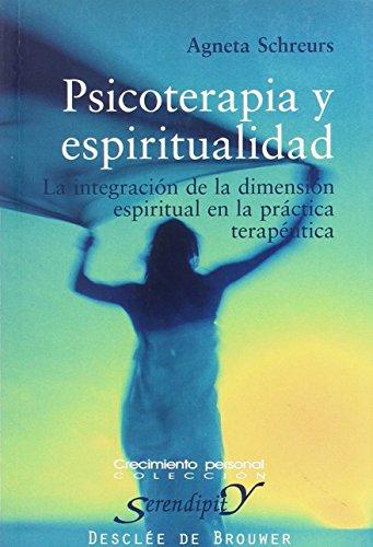 9788433018403: Psicoterapia y espiritualidad. La integracion de la dimensión espiritual en la práctica terapéutica (Serendipity)