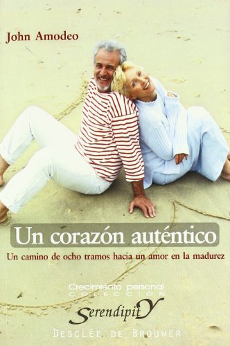 9788433018588: Un corazon autentico/ The Authentic Heart: Un Camino De Ocho Tramos Hacia Un Amor En La Madurez/ An Eightfold Path to Midlife Love (Serendipity)