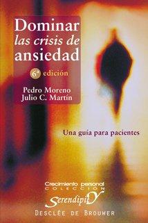9788433019257: Dominar las crisis de ansiedad: Una guía para pacientes: 104 (Serendipity)