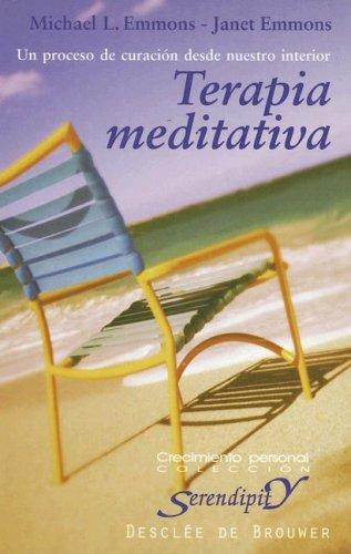 Terapia Meditativa: Un Proceso de Curacion Desde: Michael L Emmons,