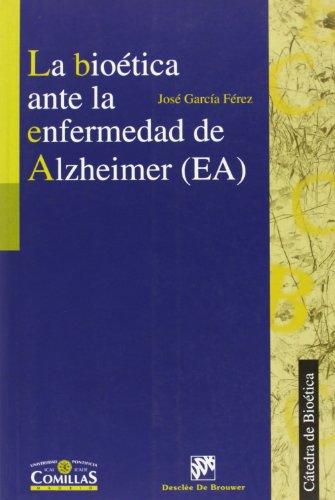 9788433020284: La bioética ante la enfermedad de alzheimer (Cátedra de Bioética)