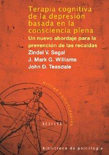 9788433021038: Terapia cognitiva de la depresión basada en la consciencia plena. Un nuevo abordaje para la prevención de recaídas (Biblioteca de Psicología)