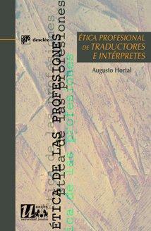 Etica Profesional de Traductores E Interpretes (Hardback): Augusto Hortal