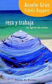 9788433021397: Reza y trabaja : una regla de vida cristiana