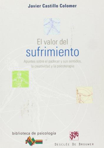 9788433021427: El valor del sufrimiento. Apuntes sobre el padecer y sus sentidos, la creatividad y la psicoterapia (Biblioteca de Psicología)