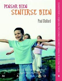 9788433021748: Pensar bien - Sentirse bien. Manual práctico de terapia cognitivo-conductual para niños y adolescentes (Serendipity Maior)