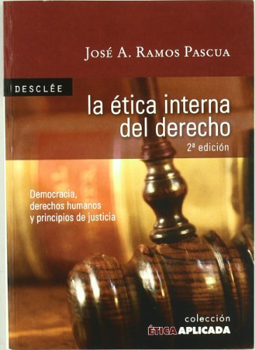 La ética interna del derecho : democracia,: Jose Antonio Ramos