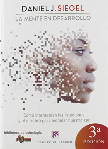 9788433021885: La mente en desarrollo: Cómo interactúan las relaciones y el cerebro para modelar nuestro ser: 149 (Biblioteca de Psicología)