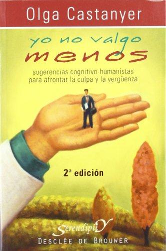 Yo No Valgo Menos: Sugerencias Cognitivo-Humanistas Para: Olga Castanyer Mayer-Spiess