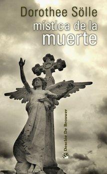 Mistica de la muerte/ Mystique of death (Spanish Edition): Dorothee Soelle