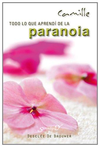 9788433023117: Todo lo que aprendí de la paranoia (Serendipity)