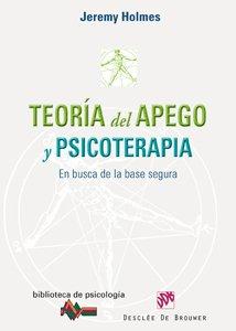 TEORA DEL APEGO Y PSICOTERAPIA. En busca de la base segura (8433023136) by Jeremy Holmes