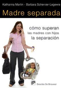 9788433023575: Madre separada : cómo superan las madres con hijos la separación
