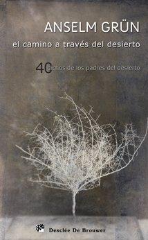 9788433023957: El camino a través del desierto: 40 dichos de los padres del desierto (Caminos)