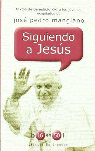 9788433024152: Siguiendo a Jesús: Textos de Benedicto XVI a los jóvenes recopilados por José Pedro Manglano (b16 en 50i)