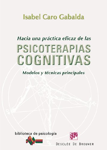 9788433024688: Hacia una práctica eficaz de las psicoterapias cognitivas: Modelos y técnicas principales: 166 (Biblioteca de Psicología)