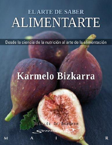 9788433024732: El Arte de Saber Alimentarse: Desde la Ciencia de la Nutricion al Arte de la Alimentacion